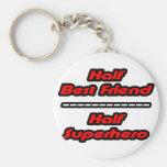 Half Best Friend Half Superhero Keychain
