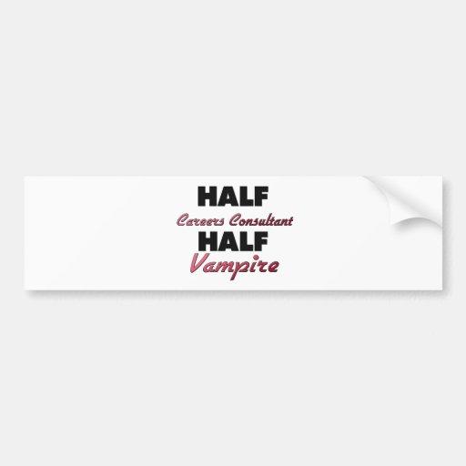 Half Careers Consultant Half Vampire Bumper Stickers