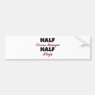 Half Cinema Manager Half Ninja Bumper Sticker