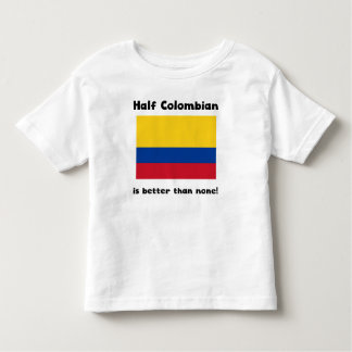 Half Colombian Toddler T-Shirt