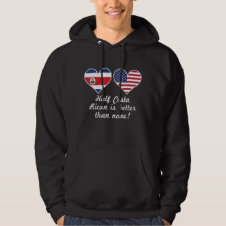 Half Costa Rican Is Better Than None Hoodie