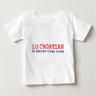 Half Croatian Baby T-Shirt