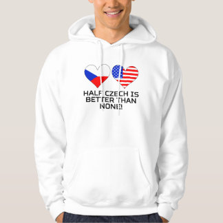 Half Czech Is Better Than None Hoodie