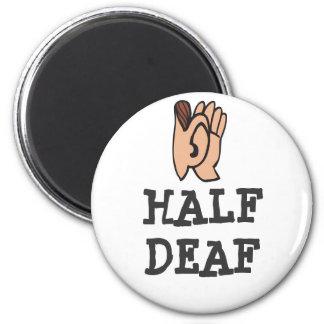 Half Deaf Magnet