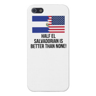 Half El Salvadorian Is Better Than None Case For The iPhone 5