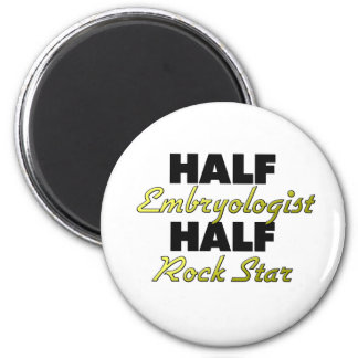 Half Embryologist Half Rock Star Magnet