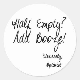 Half Empty?  Add Booze! Round Sticker