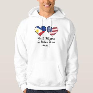 Half Filipino Is Better Than None Hoodie