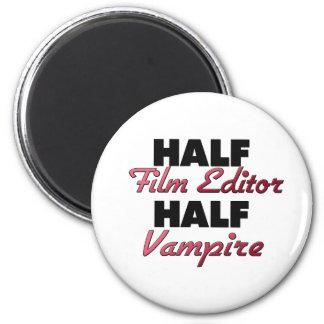 Half Film Editor Half Vampire Magnet