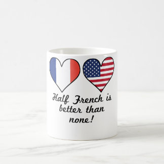 Half French Is Better Than None Coffee Mug