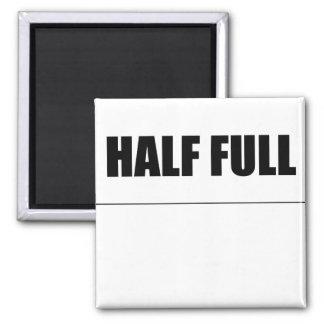 Half Full - Magnet