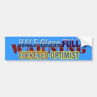 Half Glass Full Optimist Text Design Bumper Sticker