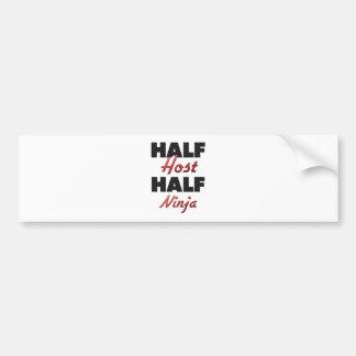 Half Host Half Ninja Bumper Sticker
