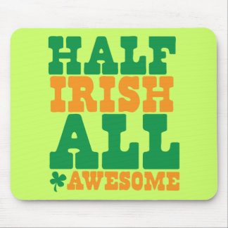 HALF IRISH ALL AWESOME funny St Patrick s day Mouse Pad
