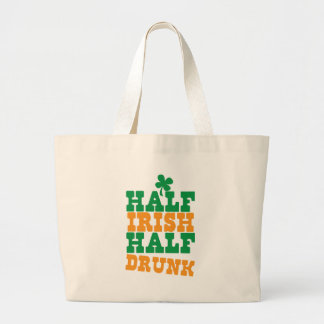 Half Irish Half Drunk Large Tote Bag