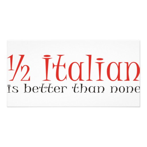 Half Italian Is Better Than None Photo Card Template
