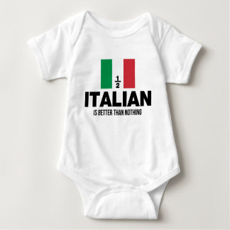 Half Italian is Better Than Nothing Baby Bodysuit