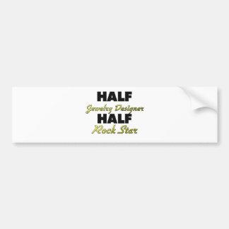 Half Jewelry Designer Half Rock Star Bumper Stickers