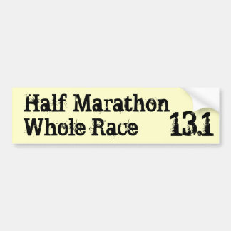 Half MarathonWhole Race, 13.1 Bumper Sticker