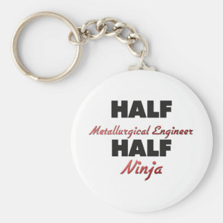 Half Metallurgical Engineer Half Ninja Key Ring