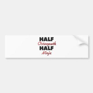 Half Osteopath Half Ninja Bumper Sticker