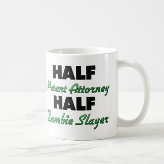 Half Patent Attorney Half Zombie Slayer Coffee Mug