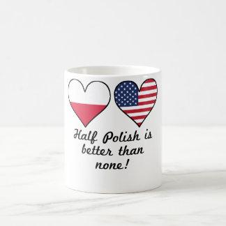 Half Polish Is Better Than None Coffee Mug