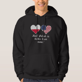 Half Polish Is Better Than None Hoodie