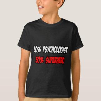 Half Psychologist...Half Superhero T-shirt