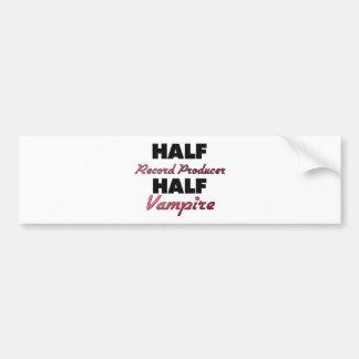 Half Record Producer Half Vampire Bumper Stickers