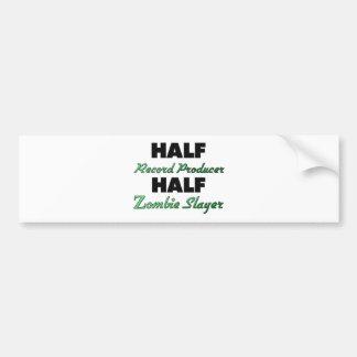 Half Record Producer Half Zombie Slayer Bumper Sticker