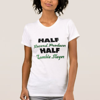 Half Record Producer Half Zombie Slayer Tee Shirt