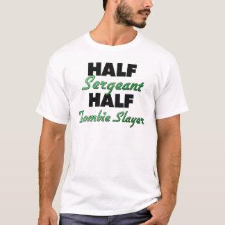 Half Sergeant Half Zombie Slayer T-Shirt
