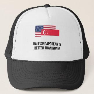 Half Singaporean Is Better Than None Trucker Hat