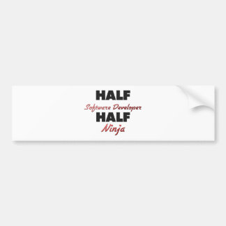 Half Software Developer Half Ninja Bumper Stickers