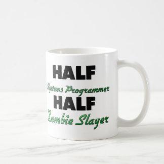 Half Systems Programmer Half Zombie Slayer Mug