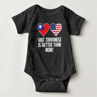 Half Taiwanese Is Better Than None Baby Bodysuit