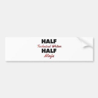 Half Technical Writer Half Ninja Bumper Sticker