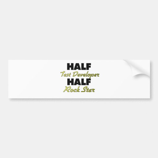 Half Test Developer Half Rock Star Bumper Sticker