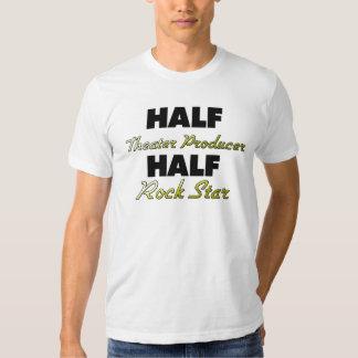 Half Theater Producer Half Rock Star T-shirts