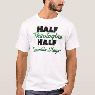 Half Theologian Half Zombie Slayer T-Shirt