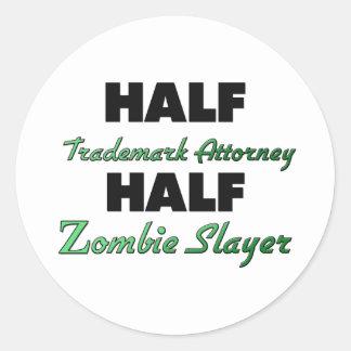 Half Trademark Attorney Half Zombie Slayer Round Sticker
