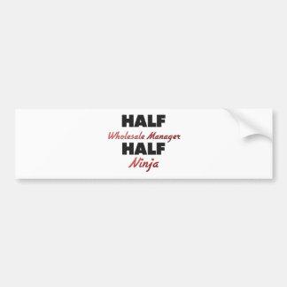 Half Wholesale Manager Half Ninja Bumper Sticker