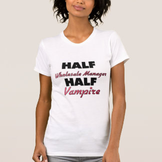 Half Wholesale Manager Half Vampire Shirts