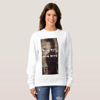 half woman, half madness sweatshirt