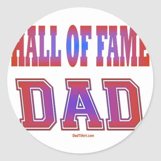 Hall of Fame Dad Gifts Sticker