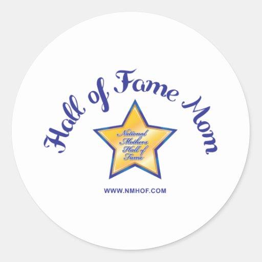 Hall Of Fame Mom Round Sticker