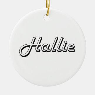 Hallie Classic Retro Name Design Round Ceramic Ornament