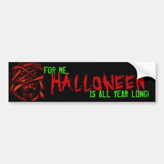 Halloween all year long bumper sticker