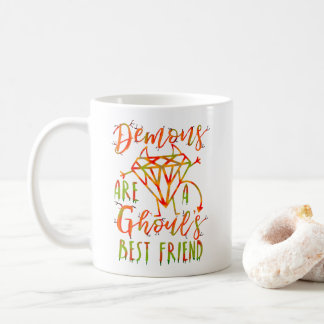 Halloween Funny Demons are a Ghouls Best Friend Coffee Mug